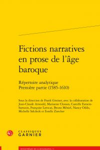 F. Greiner (dir.), Fictions narratives en prose de l'âge baroque - Répertoire analytique. Première partie (1585-1610)