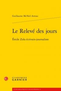 G. McNeil Arteau, Le Relevé des jours. Émile Zola écrivain-journaliste