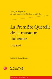 F. Raguenet, J-L. Le Cerf de la Viéville, La Première Querelle de la musique italienne. 1702-1706