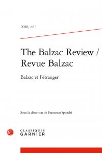 The Balzac Review / Revue Balzac 2018, n° 1 :