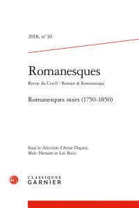 Romanesques. Revue du Cercll / Roman & Romanesque 2018, n° 10 :