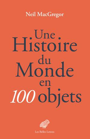 N. McGregor, Une Histoire du monde en 100 objets