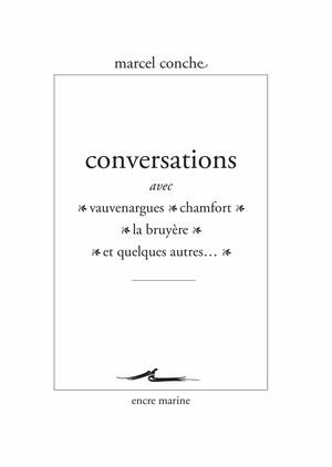 M. Conche, Conversations avec Vauvenargues, Chamfort, La Bruyère et quelques autres