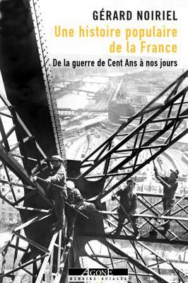 G. Noiriel, Une histoire populaire de la France. De la guerre de Cent Ans à nos jours