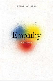 S. Lanzoni, Empathy. A History