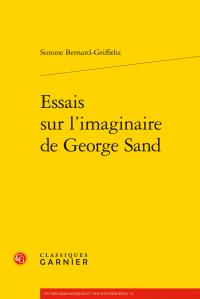 S. Bernard-Griffiths, Essais sur l'imaginaire de George Sand