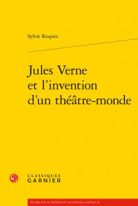 S. Roques, Jules Verne et l'Invention d'un théâtre-monde