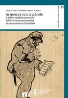 F. Caffarena, N. Murzilli (dir.), In guerra con le parole. Il primo conflitto mondiale dalle testimonianze scritte alla memoria multimediale