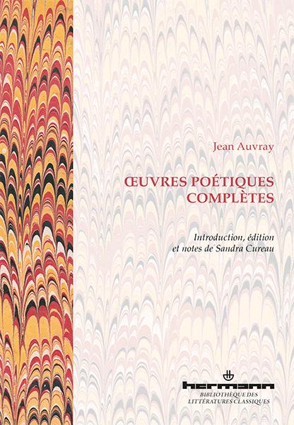 J. Auvray, Œuvres poétiques complètes (éd. S. Cureau)