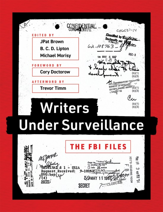 J. Brown, B. Lipton, M. Morisy (éd.), Writers Under Surveillance. The FBI Files