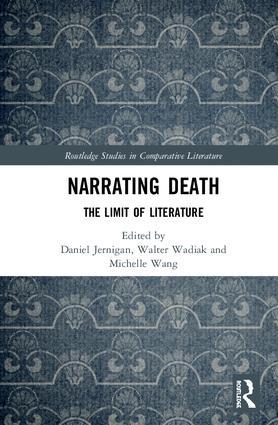 D. Jernigan, W. Wadiak, M. Wang, Narrating Death. The Limit of Literature