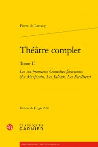 Pierre de Larivey, Théâtre complet. Tome II.