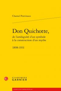 C. Pestrinaux, Don Quichotte, de l'ambiguïté d'un symbole à la construction d'un mythe. 1898-1931