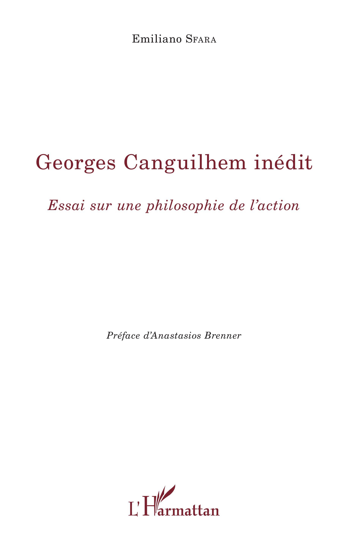 E. Sfara, Georges Canguilhem inédit. Essai sur une philosophie de l'action