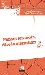 L. Calabrese, M. Venlard (dir.), Penser les mots, dire la migration