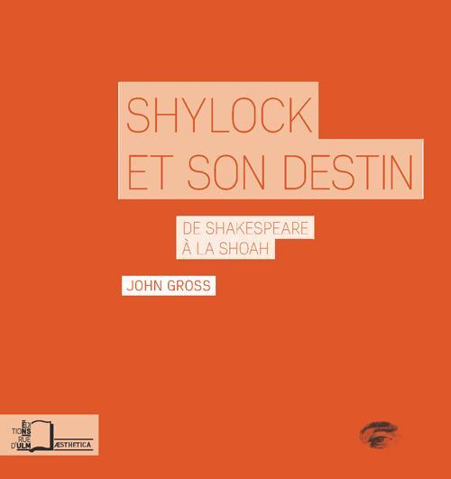 J. Gross, Shylock et son destin. De Shakespeare à la Shoah