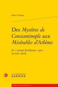 H. Tonnet, Des Mystères de Constantinople aux Misérables d'Athènes. Le « roman-feuilleton » grec au XIXe siècle