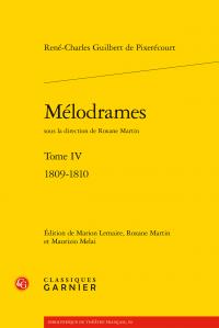 René-Charles Guilbert de Pixerécourt, Mélodrames, t IV (1809-1810): La Citerne, Marguerite d'Anjou, Les Ruines de Babylone
