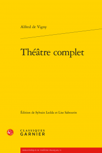 Alfred de Vigny, Théâtre complet (éd. S. Ledda et L. Sabourin)