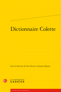G. Ducrey, J. Dupont (dir.), Dictionnaire Colette