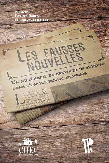 Ph. Bourdin, S. Le Bras (dir.) Les fausses nouvelles. Un millénaire de bruits et de rumeurs dans l'espace public français