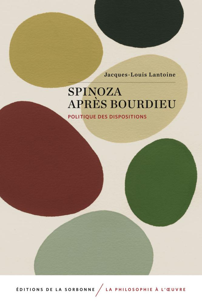 J.-L. Lantoine, Spinoza après Bourdieu. Politique des dispositions