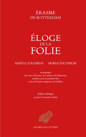 Érasme, Éloge de la folie (éd. bilingue J.-C. Saladin)