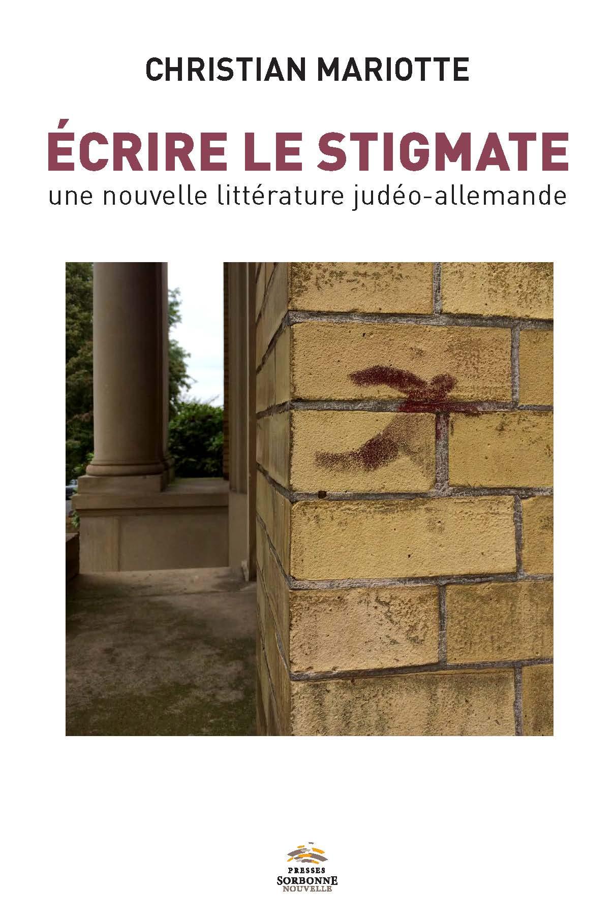 Ch. Mariotte, Écrire le stigmate. Une nouvelle littérature judéo-allemande