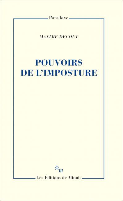 M. Decout, Pouvoirs de l'imposture