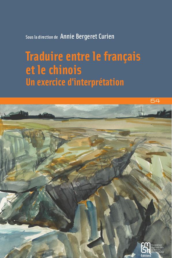 A. Bergeret Curien (dir.), Traduire entre les langues chinoise et française. Un exercice d'interprétation