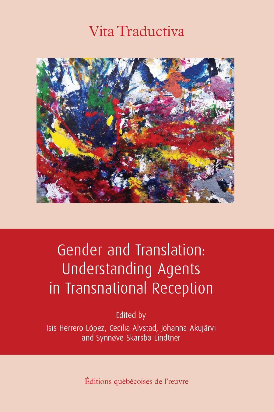 I. Herrero López, C. Alvstad, J. Akujärvi et S. Skarsbø Lindtner (dir.), Gender and Translation: Understanding Agents in Transnational Reception