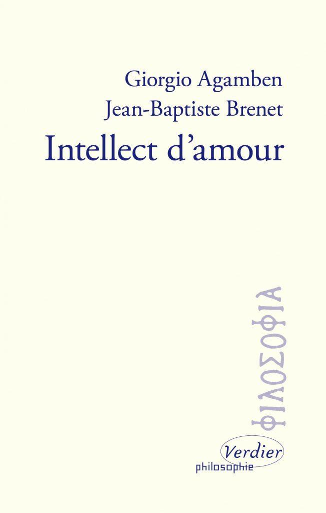 G. Agamben, J.-B. Brenet, Intellect d'amour
