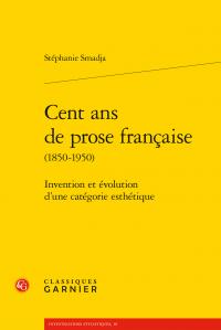 S. Smadja, Cent ans de prose française (1850-1950). Invention et évolution d'une catégorie esthétique