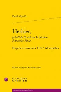 Pseudo-Apulée, Herbier, précédé du Traité sur la bétoine d'Antonius Musa. D'après le manuscrit H277, Montpellier