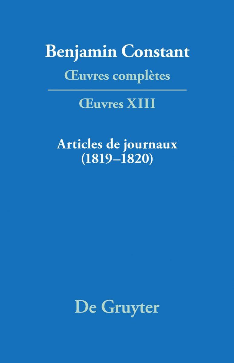 Benjamin Constant, Œuvres complètes, tome XIII : Articles de journaux (1819-1820)
