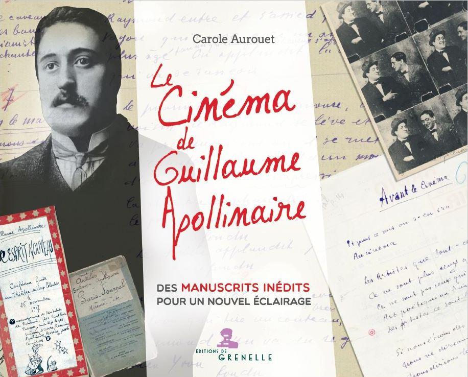 C. Aurouet, Le Cinéma de Guillaume Apollinaire. Des manuscrits inédits pour un nouvel éclairage