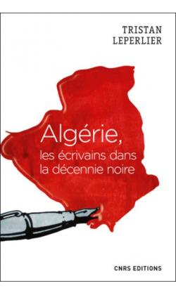 T. Leperlier, Algérie, Les écrivains dans la décennie noire