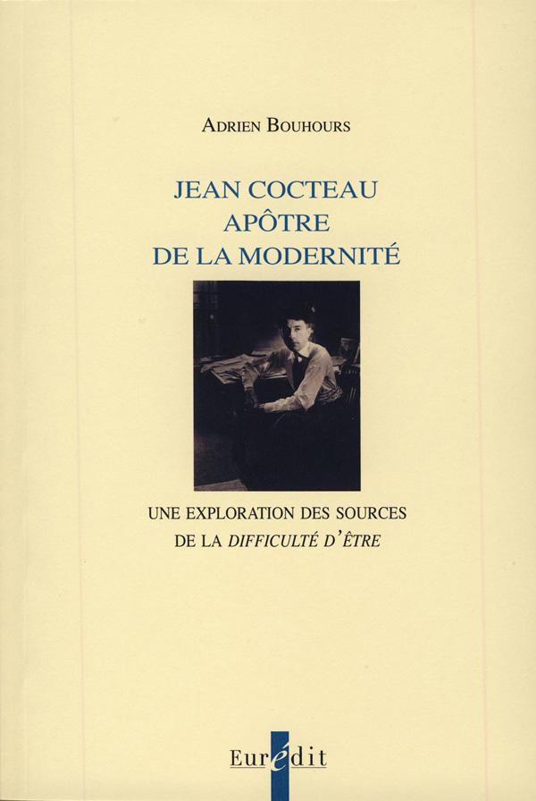 A. Bouhours, Jean Cocteau apôtre de la modernité. Une exploration des sources de la