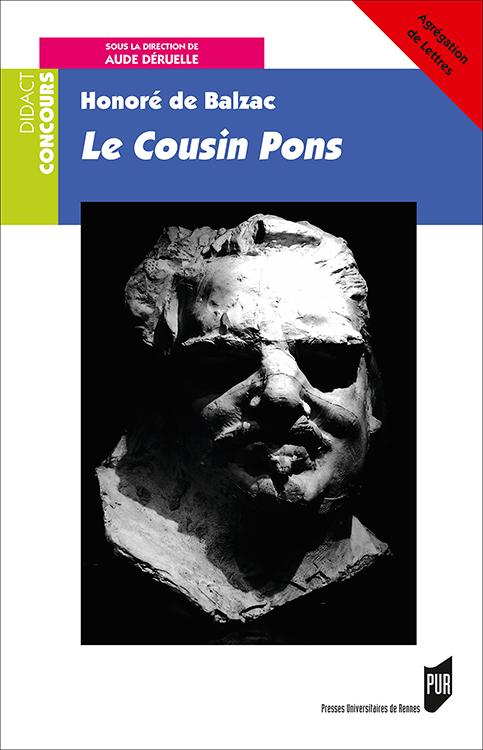 A. Déruelle (dir), Le Cousin Pons de Balzac
