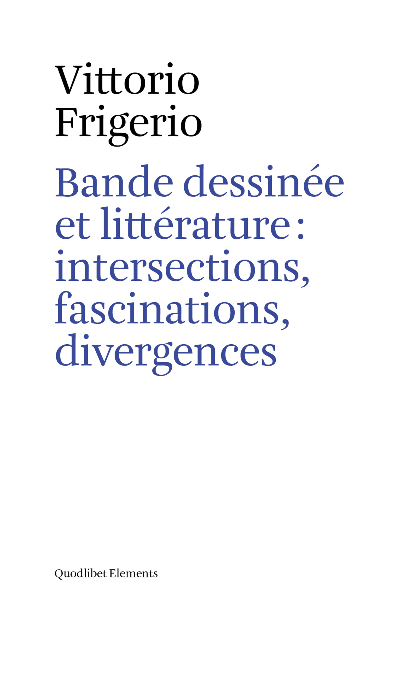 V. Frigerio, Bande dessinée et littérature : intersections, fascinations, divergences