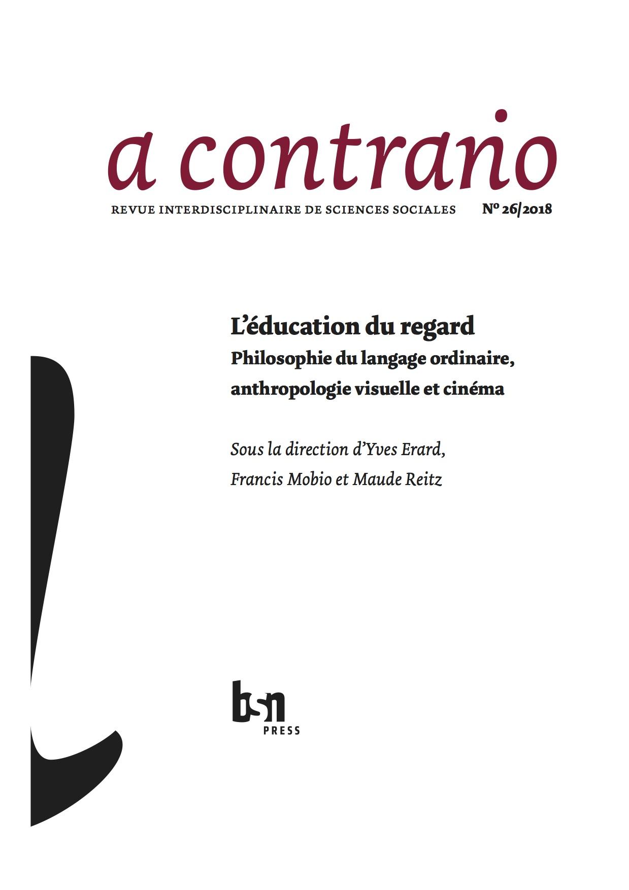 <em>a contrario</em>, n° 26 (2018/1): <em>L'Education du regard. Philosophie du langage ordinaire, anthropologie visuelle et cinéma</em>