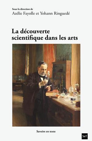A. Fayolle et Y. Ringuedé (dir.), La découverte scientifique dans les arts