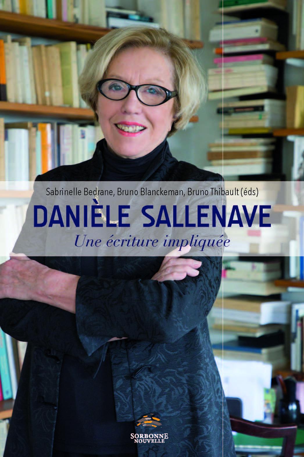 S. Bedrane, B. Blanckeman et B. Thibault (dir.), Danièle Sallenave, une écriture impliquée
