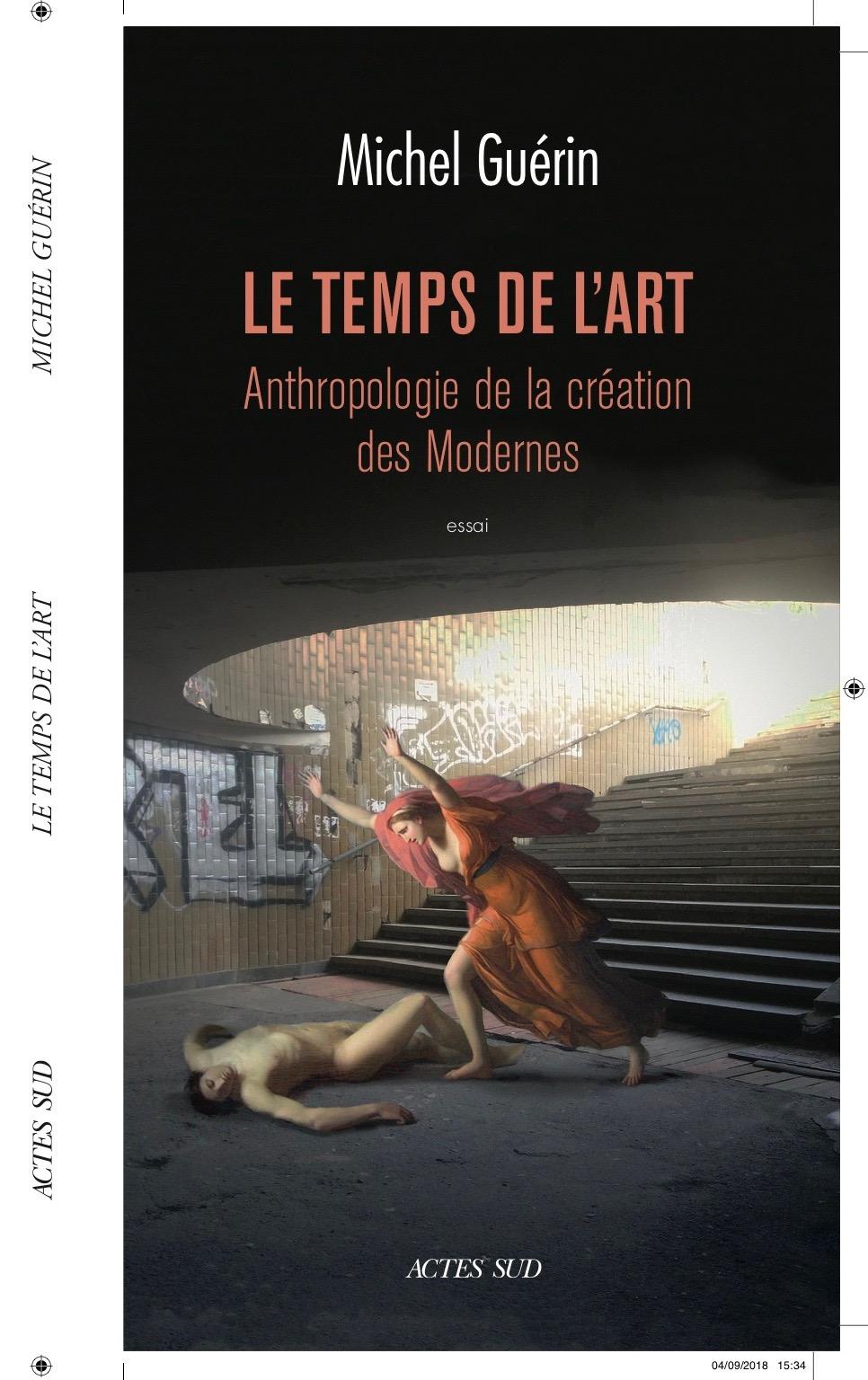 M. Guérin, Le Temps de l'art (Anthropologie de la création des Modernes)