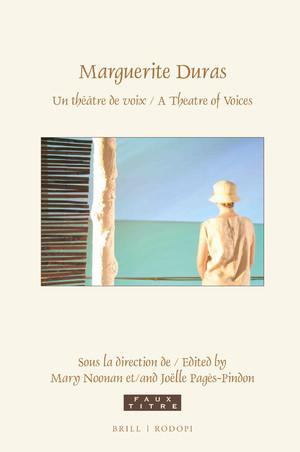 M. Noonan et J. Pagès-Pindon (dir.), Marguerite Duras. Un théâtre de voix / A Theatre of Voices