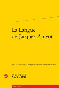F. Frazier,O. Guerrier (dir.), La Langue de Jacques Amyot