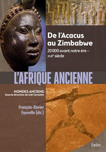 F.-X. Fauvelle, L'Afrique ancienne. De l'Acacus au Zimbabwe. 20 000 avant notre ère-XVIIe s.