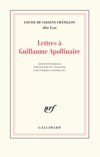 L. de Coligny-Châtillon,Lettres à Guillaume Apollinaire(P. Caizergues, éd.)
