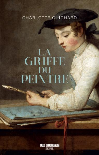C. Guichard, La griffe du peintre. La valeur de l'art (1730-1820)