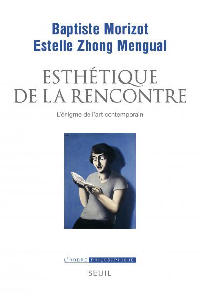 B. Morizot, E. Zhong Mengual, Esthétique de la rencontre. L'énigme de l'art contemporain